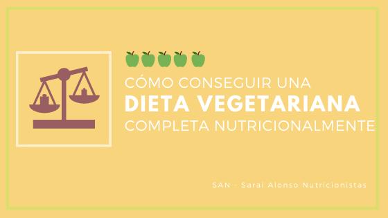 ¿Cómo controlar el déficit de proteínas, vitaminas y minerales de las dietas vegetarianas?