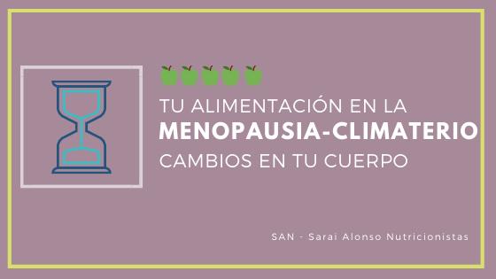 Menopausia y climaterio: cambios en la alimentación