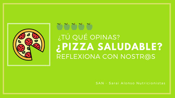 ¿La pizza es saludable?
